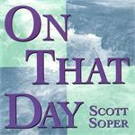 On That Day (CD Image) Scott Soper