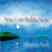You Can Relax Now | CD Image | Shaina Noll