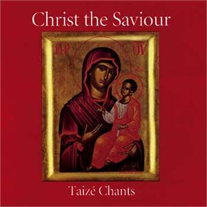 Christ The Saviour (CD Image) Taize Chants