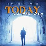 Today Is The Day CD Image | Timothy R. Smith