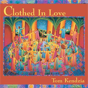 Clothed In Love (CD Image) Tom Kendzia
