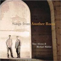 Songs from Another Room | CD Image | Tony Alonso & Michael Mahler