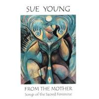 From The Mother | CD Image | Sue Young