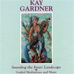 Sounding the Inner Landscape | CD Image | Kay Gardner